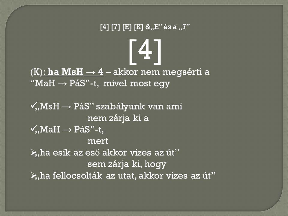 [4] (K): ha MsH → 4 – akkor nem megsérti a